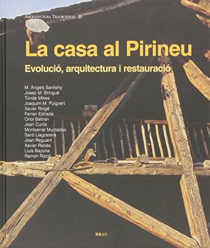 9788496905542: La Casa Al Pirineu: Evoluciao, Arquitectura I Restauraciao