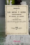 9788496909205: Monografía de las aguas y baños minero-termo-medicinales de Alhama de Aragon (Balnearios)