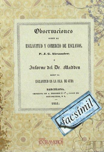 9788496909656: Observaciones sobre la esclavitud y el comercio de esclavos: é informe del Dr. Madden sobre la esclavitud en la isla de Cuba (Geografía e Historia)