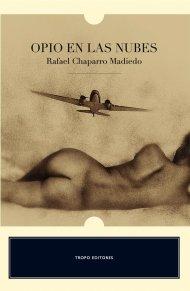 Opio en las nubes / Opium In: Madiedo, Rafael Chaparro