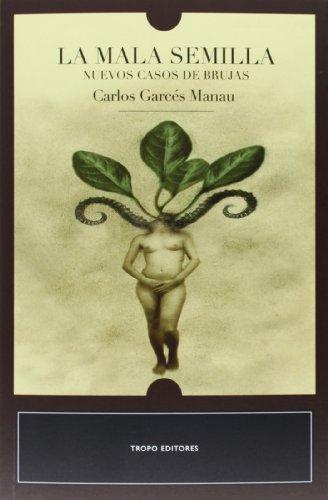 9788496911703: La mala semilla: Nuevos casos de brujas (Biblioteca Del Olvido)
