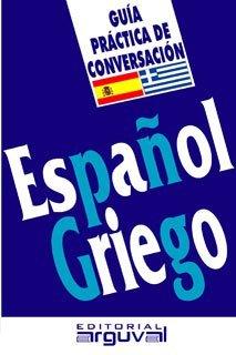 9788496912106: Guía práctica de conversación español-griego (GUIAS DE CONVERSACIÓN)