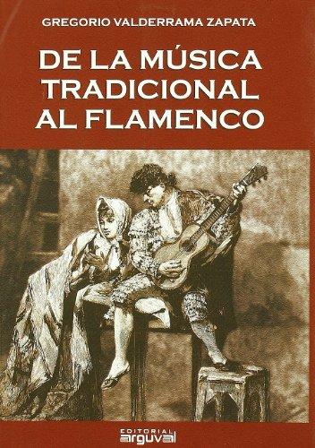 9788496912281: De la música tradicional al flamenco.
