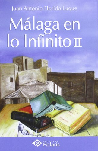 9788496912526: Málaga en lo infinito