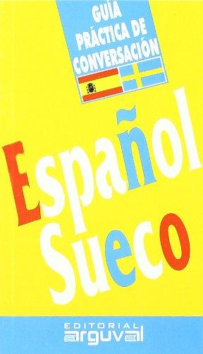 GUIA PRACTICA DE CONVERSACION ESPA?L-SUECO (Spanish Edition): EDITORIAL ARGUVAL