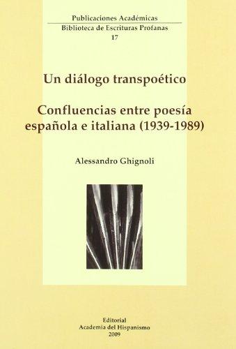 9788496915459: Dialogo transpoetico, un : confluencias entre poesia española e italiana 1939-1989