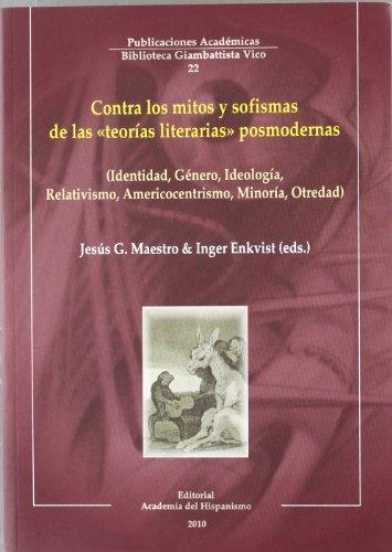 9788496915916: Contra Los Mitos y Sofismas de Las Teorias Literarias Posmodernas: Identidad, Genero, Ideologia, Relativismo, Americocentrismo, Minoria, Otredad
