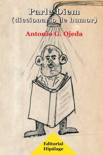 9788496919013: Parle Diem (Diccionario de Humor) (Spanish Edition)