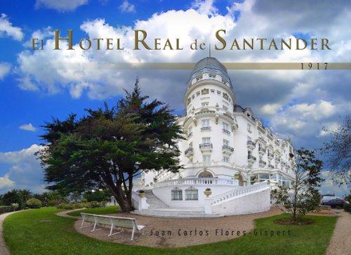 9788496920996: El Hotel Real De Santander. 1917