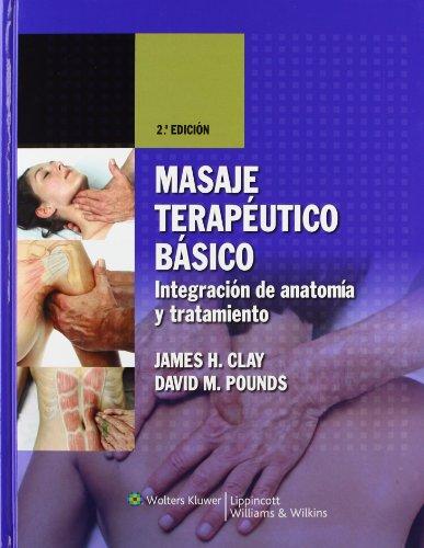 9788496921238: Masaje Terapeutico basico: Integracion de anatomia y tratamiento
