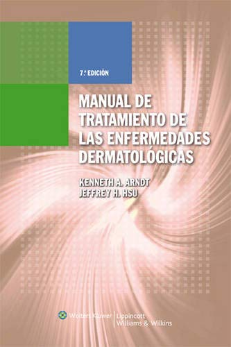 9788496921269: Manual de tratamiento de las enfermedades dermatológicas (MANUAL OF DERMATOLOGIC THERAPEUTICS) (Spanish Edition)
