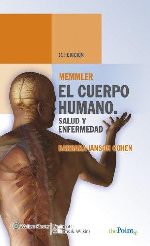 Memmler, el Cuerpo Humano, Salud y Enfermedad: Barbara Janson Cohen