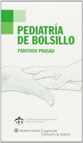 Pediatria de Bolsillo (Lippincott Manual Handbook) (Spanish: Prasad MD DTM&H,