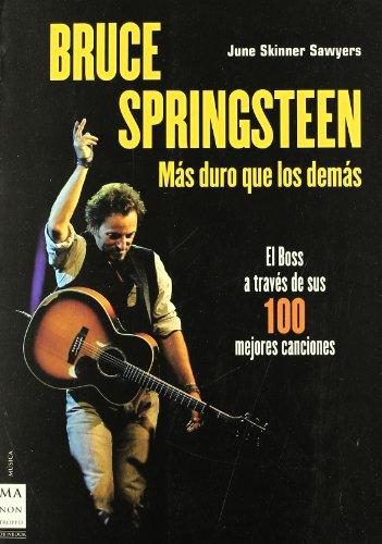 9788496924116: Bruce Springsteen: Más duro que los demás