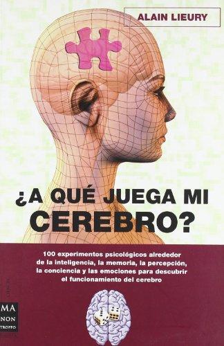 9788496924291: ¿A qué juega mi cerebro?
