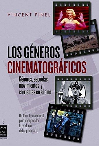 9788496924451: Los géneros cinematográficos: Géneros, escuelas, movimientos y corrientes en el cine