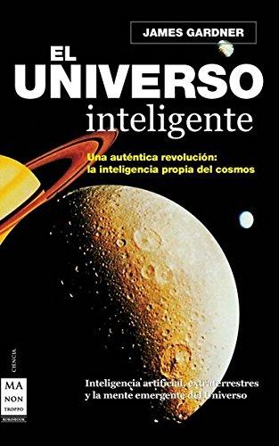 9788496924574: UNIVERSO INTELIGENTE, EL Rust.: Inteligencia artificial, extraterrestres y la mente emergente del universo (Ciencia Ma Non Troppo)