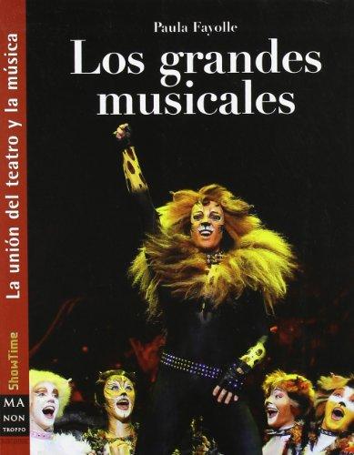 9788496924611: Grandes musicales, los: La unión del teatro y la música