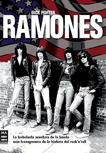 9788496924659: Ramones: La turbulenta aventura de la banda más transgresora de la historia del rock'n'roll (Musica Ma Non Troppo)