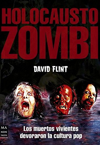 9788496924796: Holocausto zombi: Los muertes vivientes devoraron la cultura pop (Spanish Edition)