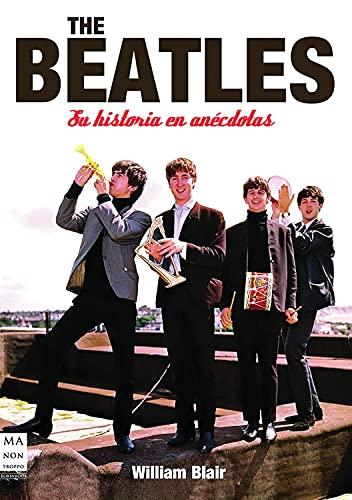 9788496924963: The Beatles: Su historia en anecdotas (Spanish Edition)
