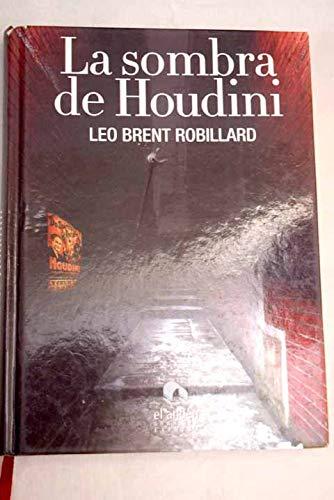 9788496929999: La Sombra de Houdini