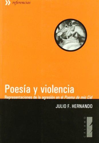 9788496932470: Poesia y violencia: representaciones de la agresion en el 'Poema de mio Cid'