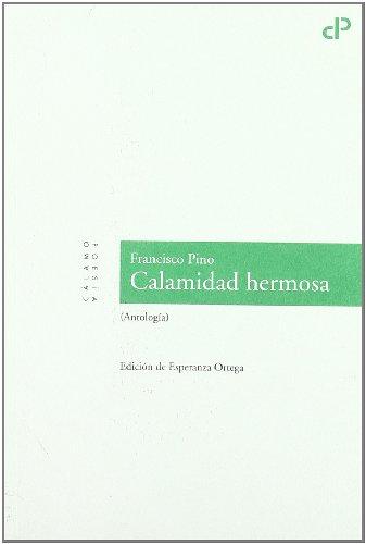 9788496932531: Calamidad Hermosa (Antologia) (Cálamo Poesía)