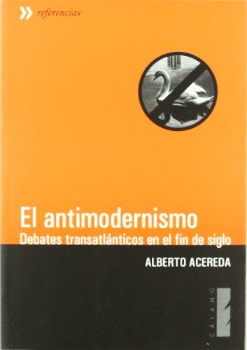 9788496932623: El antimodernismo