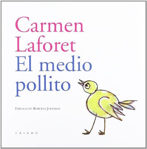 El medio pollito (Ilustrados Cálamo, Band 1): Laforet, Carmen