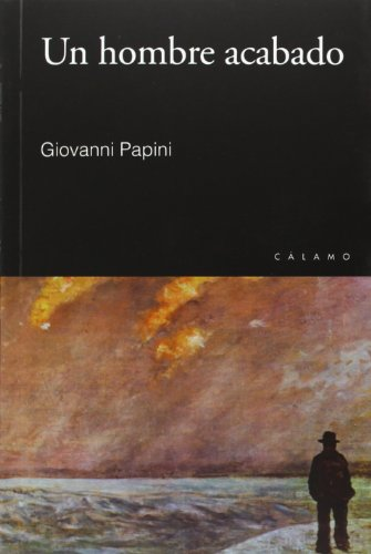 Un hombre acabado: Giovanni Papini (aut.);