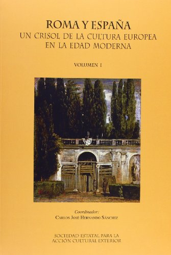 9788496933033: Roma y Espana: Un Crisol de la Cultura Europea en la Edad Moderna (2 volumes)