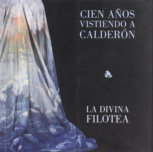 9788496933187: Cien años vistiendo a Calderón : La divina Filotea
