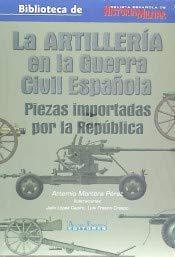 9788496935549: La artillería en la Guerra civil española. Piezas Importadas por la República