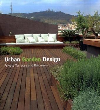 9788496936294: Urban Garden Design: Private Terraces and Balconies