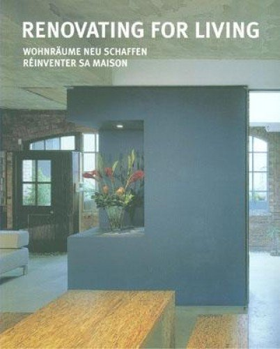 Renovating for Living (Kolon Soft-flaps): Re?nventer Sa Ma?son,Wohnraume