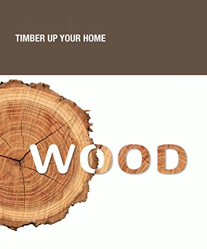 9788496936973: Wood: Timber Up Your Home