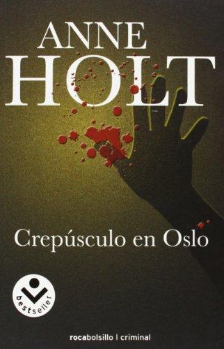 Crepúsculo en Oslo: HOLT, Anne