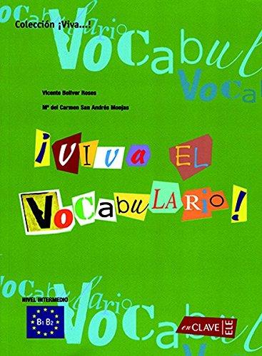 Viva el Vocabulario B1 B2 Nivel intermedio: Vicente Bellver Roses - Ma. del Carmen San Andrés ...