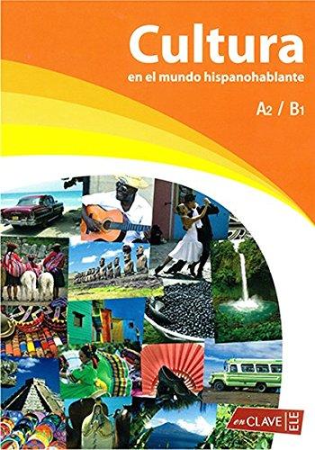 9788496942349: Cultura en el mundo hispanohablante: Libro A2/B1