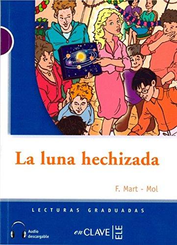 La luna hechizada (+CD). (Nivel 1: 300 a 500 palabras).: MART-MOL, F.