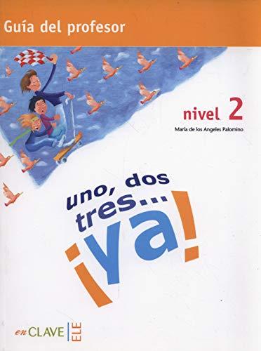 9788496942561: !!UNO, DOS, Tres...Ya!: Guia Para El Profesor 2 (Spanish Edition)