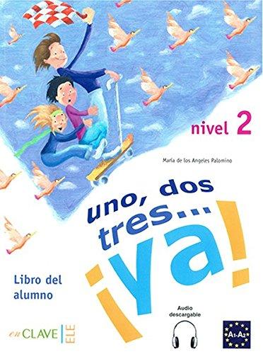 9788496942998: !!UNO, DOS, Tres...Ya!: Libro Del Alumno + CD 2 (Spanish Edition)