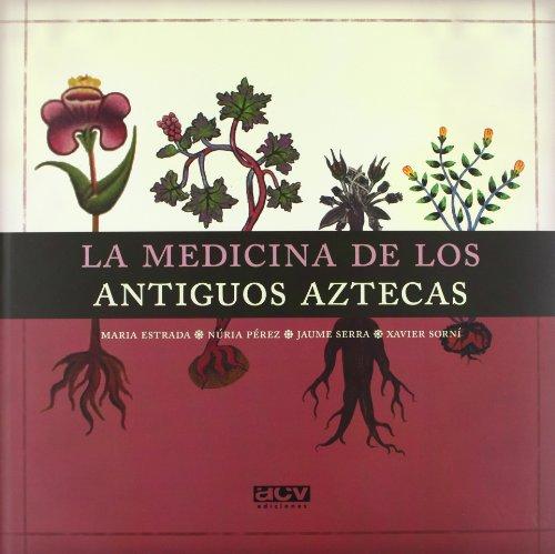9788496944381: La medicina de los antiguos aztecas