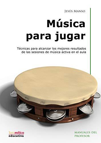 Música para jugar libro y DVD (Educativa.: Jesús Manso Cachazo