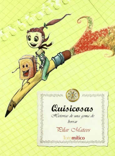 QUISICOSAS: historias de una goma de borrar: Pilar Mateos