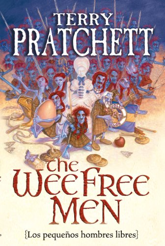 The wee free men: Los Pequenos Hombres: Terry Pratchett