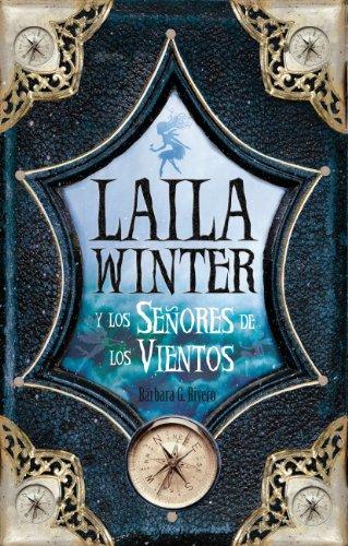 9788496947702: Laila Winter y los senores de los vientos / Laila Winter and the Lords of the Winds (Spanish Edition)