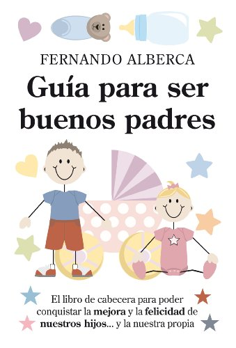 9788496947719: Guia para ser buenos padres / A Guide to be Good Parents (Spanish Edition)