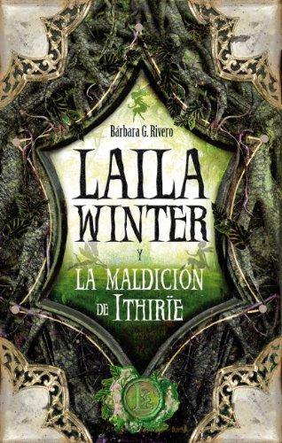 9788496947740: Laila Winter y la maldicion de Ithirie / Laila Winter and the curse of Ithirie (Spanish Edition)
